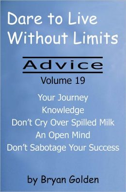 Dare to Live Without Limits: Advice Volume 19