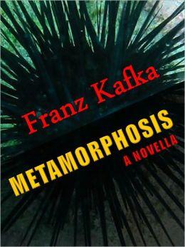 FRANZ KAFKA THE METAMORPHOSIS [Authoritative and Unabridged NOOK Edition]