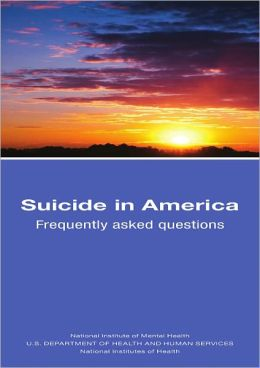 Suicide in America: Frequently Asked Questions