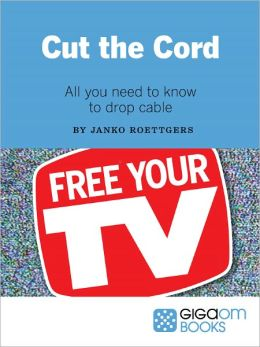 Cut the Cord: All You Need to Know to Drop Cable