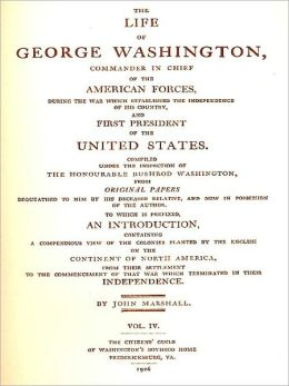 The Life of George Washington, Vol. 4 (of 5) [Illustrated]