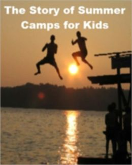 The Story of Summer Camps for Kids