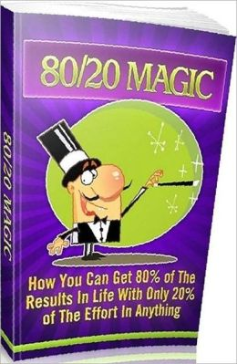 eBook about 8020 - Magic - How you can get 80% of the results in life with only 20% of the effort in anything...