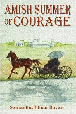 Amish Summer of Courage: Book Six (Jacob's Daughter: Amish, Christian Romance)