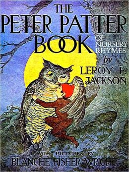 The Peter Patter Book of Nursery Rhymes [Illustrated]