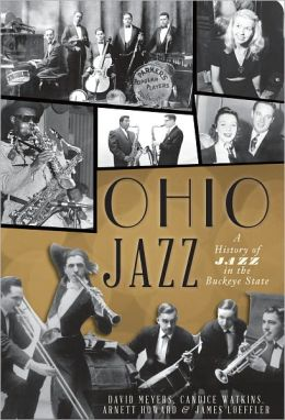 Ohio Jazz: A History of Jazz in the Buckeye State