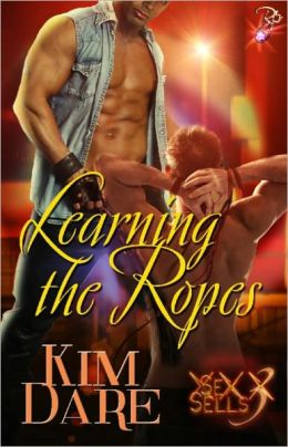Learning the Ropes (BDSM Erotic Romance, Sex Sells Series)
