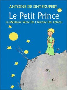 Le Petit Prince: la meilleure vente de l'histoire des enfants (illustré)