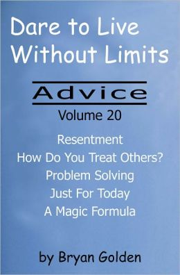 Dare to Live Without Limits: Advice Volume 20