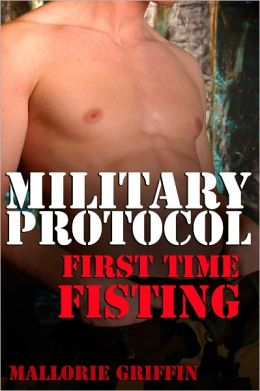 Military Protocol: First Time Fisting