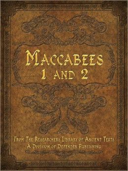 Books of the Maccabees (1 & 2)
