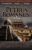 Book Cover Image. Title: Petrus Romanus:  The Final Pope is Here, Author: Thomas Horn