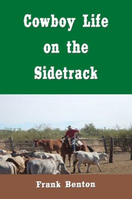 Cowboy Life on the Sidetrack (Original Illustrations)