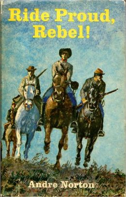 Ride Proud, Rebel! A Fiction and Literature, War, Post-1930 Classic By Andre Norton! AAA+++