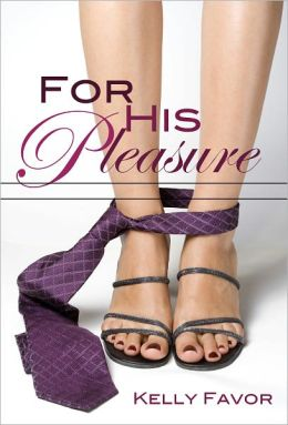 For His Pleasure (For His Pleasure, Book 1)