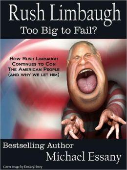 Rush Limbaugh: Too Big To Fail?