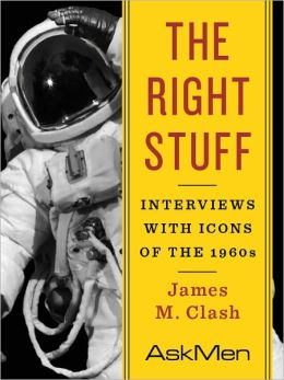 The Right Stuff: Interviews with Icons of the 1960s