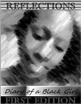 Reflections: Diary of A Black Girl