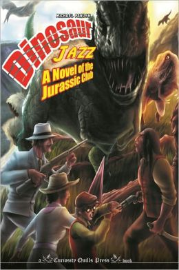 Dinosaur Jazz: A Novel of the Jurassic Club