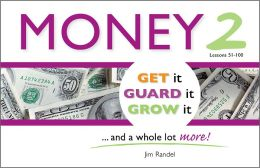 Money 2: Get it, Guard it, Grow It ... and a Whole Lot More!