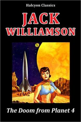 The Doom from Planet 4 and Other Science Fiction Stories by Jack Williamson