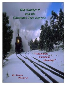 Old Number 9 and the Christmas Tree Express (Time Travel Romance)