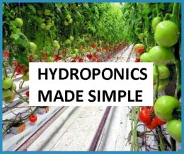 HYDROPONICS MADE SIMPLE ( factory, mill, workshop, manufactory, workhouse, works , HYDROPONICS )