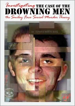 THE CASE OF THE DROWNING MEN: Investigating the Smiley Face Serial Murder Theory