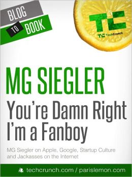 You're Damn Right I'm a Fanboy: MG Siegler on Apple, Google, Startup Culture, and Jackasses on the Internet