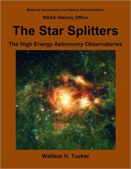 The Star Splitters: The High Energy Astronomy Observatories