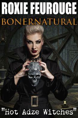 Bonernatural: Hot Adze Witches