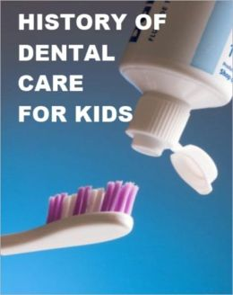 History of Dental Care for Kids
