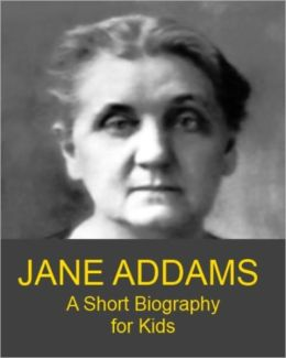 jane addams a short biography Career success program how it works grit program on mindset conley readiness index a presentation of jane addams' story in clear sandra opdycke's biography brings addams' life and work alive for students and general readers in a way no author has before.