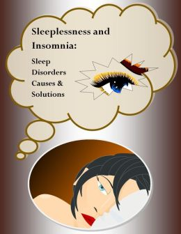 Sleep Disorders - Insomnia Cures for Sleeplessness and Causes for Insomnia