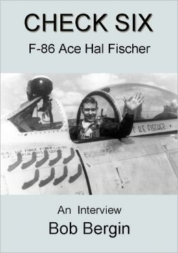 Check Six: F-86 Ace Hal Fischer, An Interview
