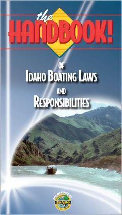 The Handbook of Idaho Boating Laws and Responsibilities
