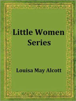 Little Women Series by Louisa May Alcott (Little Women, Little Men, Jo's Boys)