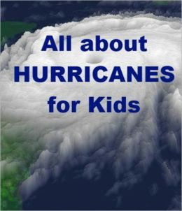 All about Hurricanes for Kids