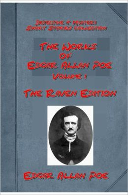 Works of Edgar Allan Poe, Vol 1 - EDGAR ALLAN POE, DEATH OF EDGAR A. POE, UNPARALLELED ADVENTURES OF ONE HANS PFAAL, GOLD-BUG, FOUR BEASTS IN ONE—THE HOMO-CAMELEOPARD, MURDERS IN THE RUE MORGUE, MYSTERY OF MARIE ROGET, BALLOON-HOAX (All 10 in One)