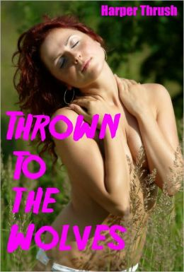 Thrown To The Wolves (Werewolf Gangbang)