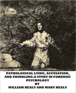 Pathological Lying, Accusation, and Swindling-A Study in Forensic Psychology