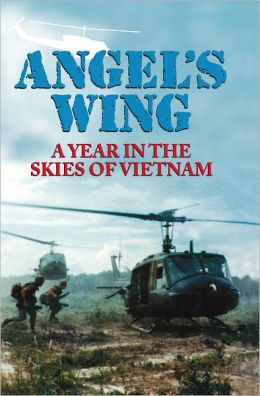 Angel's Wing: A Year in the Skies of Vietnam