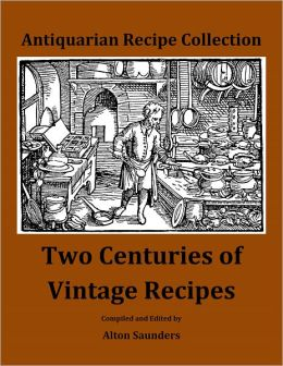 Two Centuries of Vintage Recipes