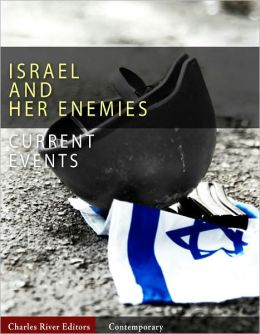 Current Events: Israel and Her Enemies (Illustrated)