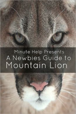A Newbie's Guide to OS X Mountain Lion: Switching Seamlessly from Windows to Mac
