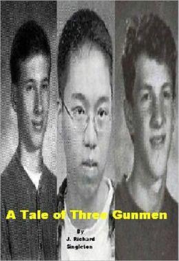 A Tale of Three Gunmen