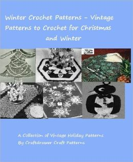 Winter Crochet Patterns - Vintage Patterns to Crochet for Winter and Christmas