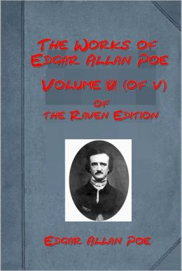 Works of Edgar Allan Poe Vol 5- PHILOSOPHY OF FURNITURE, A TALE OF JERUSALEM, SPHINX, HOP-FROG, MAN OF THE CROWD, NEVER BET THE DEVIL YOUR HEAD, THOU ART THE MAN, WHY THE LITTLE FRENCHMAN WEARS HIS HAND IN A SLING, POETIC PRINCIPLE, Poems(65+ in One)
