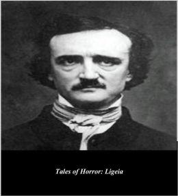 Edgar Allan Poe's Tales of Horror: Ligeia (Illustrated)