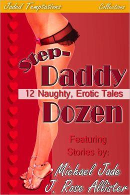 Step-Daddy Dozen: 12 Naughty, Erotic Tales